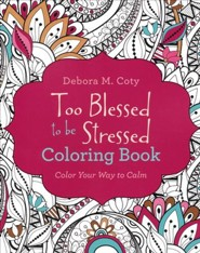 Too Blessed to Be Stressed Coloring Book: Color Your Way to Calm