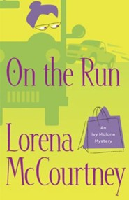 On the Run: A Novel - eBook Ivy Malone Mystery Series #3
