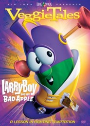 VeggieTales: Larry Boy and the Bad Apple: A Lesson in Fighting Temptation