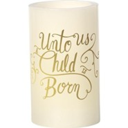 LED Unto Us A Child is Born Pillar Candle