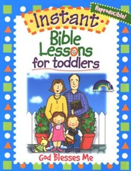 Instant Bible Lessons for Toddlers: God Blesses Me
