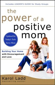 The Power of a Positive Mom, Revised and Updated