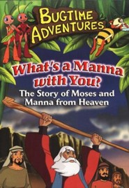 What's the Manna With You (Moses), Bugtime Adventures DVD