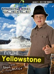Explore Yellowstone with Noah Justice: Episode 2 DVD, Awesome Science Series