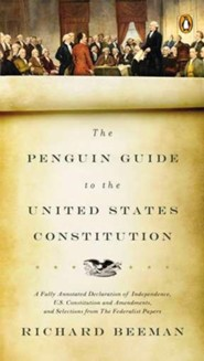 The Penguin Guide to the United States Constitution: Fully Annotated