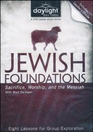 Jewish Foundations: Sacrifice, Worship, and the Messiah, DVD with Leader's Guide