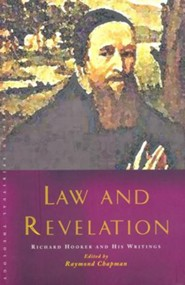 Law and Revelation: Richard Hooker and His Writings