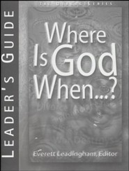 Where Is God When...? - Leader's Guide