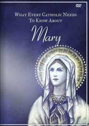 What Every Catholic Needs to Know About Mary, DVD