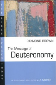 The Message of Deuteronomy: The Bible Speaks Today [BST]