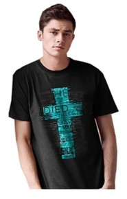 He Died So That We May Live Shirt, Black, XXX-Large