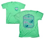 Mightier Than the Waves Of the Sea Shirt, Green, Small