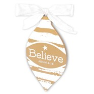 Believe, For God So Loved the World, Ornament