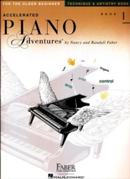 Accelerated Piano Adventures for the Older Beginner: Technique & Artistry Book 1