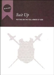 Suit Up: Putting on the Full Armor of God, Participant's Guide