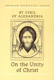 On the Unity of Christ (Popular Patristics)
