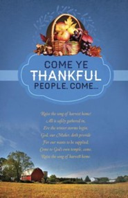 O Come Ye Thankful People Thanksgiving Bulletins, 100