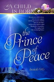 A Child Is Born The Prince Of Peace (Isaiah 9:6, KJV) Advent Bulletins, 100