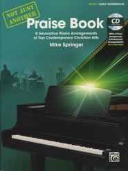 Not Just Another Praise Book, Book 1: 8 Innovative Piano Arrangements of Top Contemporary Christian Hits