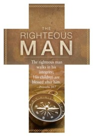 The Righteous Man (Proverbs 20:7, NKJV)