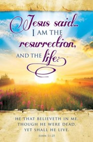 I Am the Resurrection (John 11:25, KJV) Bulletins, 100