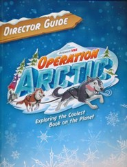 Operation Arctic VBS: Director Guide (includes Resource DVD-ROM)