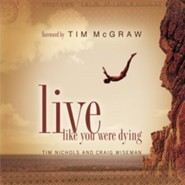 Live Like You Were Dying - eBook  -     By: Tim Nichols