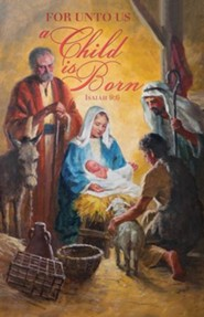 A Child Is Born (Isaiah 9:6, KJV) Bulletins, 100