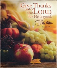 Give Thanks unto the Lord (Psalm 106:1, KJV) Large Bulletins, 100