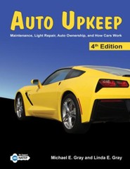 Auto Upkeep: Maintenance, Light Repair, Auto Ownership, and How Cars Work Textbook (4th Edition)