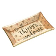 Do All Things in Love Trinket Tray