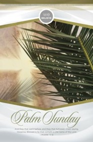 We Believe Hosanna Palm Sunday (Mark 11:9, KJV) Bulletins, 100