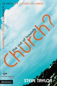 The Out of Bounds Church?: Learning to Create a Community of Faith in a Culture of Change - eBook  -     By: Steven Taylor