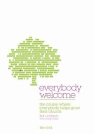 Everybody Welcome: The DVD: The Course Where Everybody Helps Grow Their Church  -     By: Bob Jackson, George Fisher