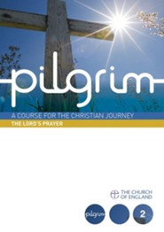 Pilgrim: The Lord's Prayer: Follow Stage Book 2, Pack of 25   -     By: Steven Croft, Stephen Cottrell, Paula Gooder