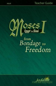 Moses I: Egypt to Sinai - from Bondage to Freedom  Teacher Guide
