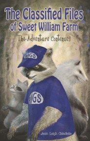 The Classified Files of Sweet William Farm: The Adventure Continues