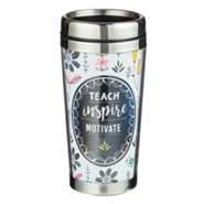 Teach Inspire Motivate Travel Mug