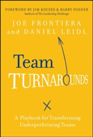 Team Turnarounds: A Playbook for Transforming Underperforming Teams  -     By: Joe Frontiera, Daniel Leidl