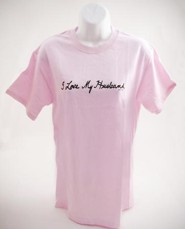 I Love My Husband Shirt, Pink, XX Large