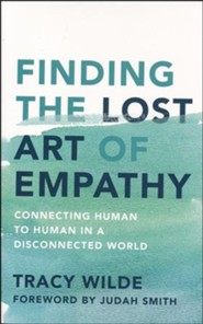 The Lost Art of Empathy