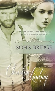 Sofi's Bridge  -     By: Christine Lindsay
