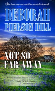 Not so Far Away  -     By: Deborah Pierson Dill