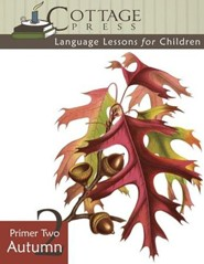 Cottage Press Language Lessons for Children: Primer 2 (Autumn)