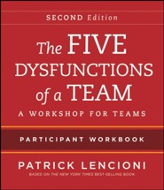 The Five Dysfunctions of a Team: Intact Teams Participant Workbook  -     By: Patrick Lencioni