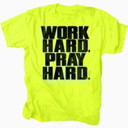 Work Hard, Pray Hard Shirt, Small   Safety Green