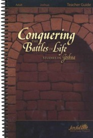 Joshua: Conquering the Battles of Life, Youth2 to Adult Bible Study, Teacher Guide