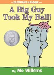A Big Guy Took My Ball!  -     By: Mo Willems     Illustrated By: Mo Willems