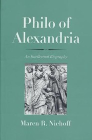 Philo of Alexandria: An Intellectual Biography