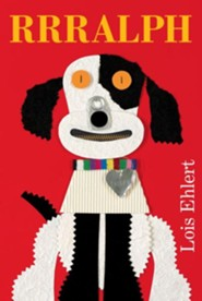 RRRalph - eBook  -     By: Lois Ehlert     Illustrated By: Lois Ehlert